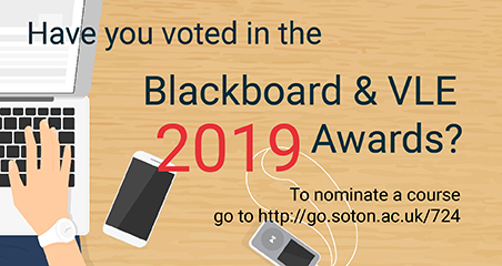 Have you voted in the 2019 Blackboard & VLE Awards? To nominate a course go to http://go.soton.ac.uk/724